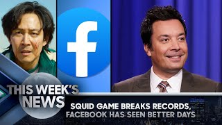 Squid Game Smashes Streaming Records, Facebook's Very Bad Week: This Week's News | Tonight Show