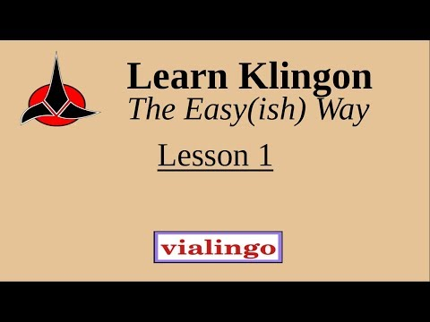 Learn Klingon The Easy(ish) Way, Lesson 1