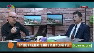 22/06/2018 YENİGÜN  - HALİT DUYAR / SP ORDU MV.ADAYI