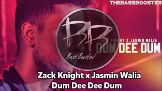 Zack Knight x Jasmin Walia - Dum Dee Dee Dum [Bass Boosted]