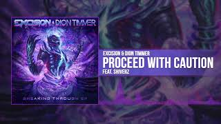 Excision & Dion Timmer - Proceed with Caution Ft. Shiverz ( Audio)