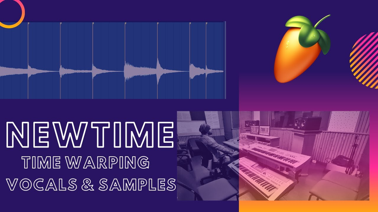FL Studio NewTime - VOCAL & SAMPLE PROCESSING