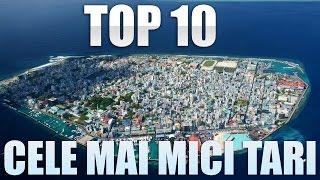 TOP 10 CELE MAI MICI TARI DIN LUME