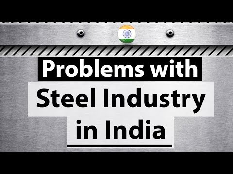 Steel Industry in India - Why is it suffering? What are the issues and challenges? - Current issues