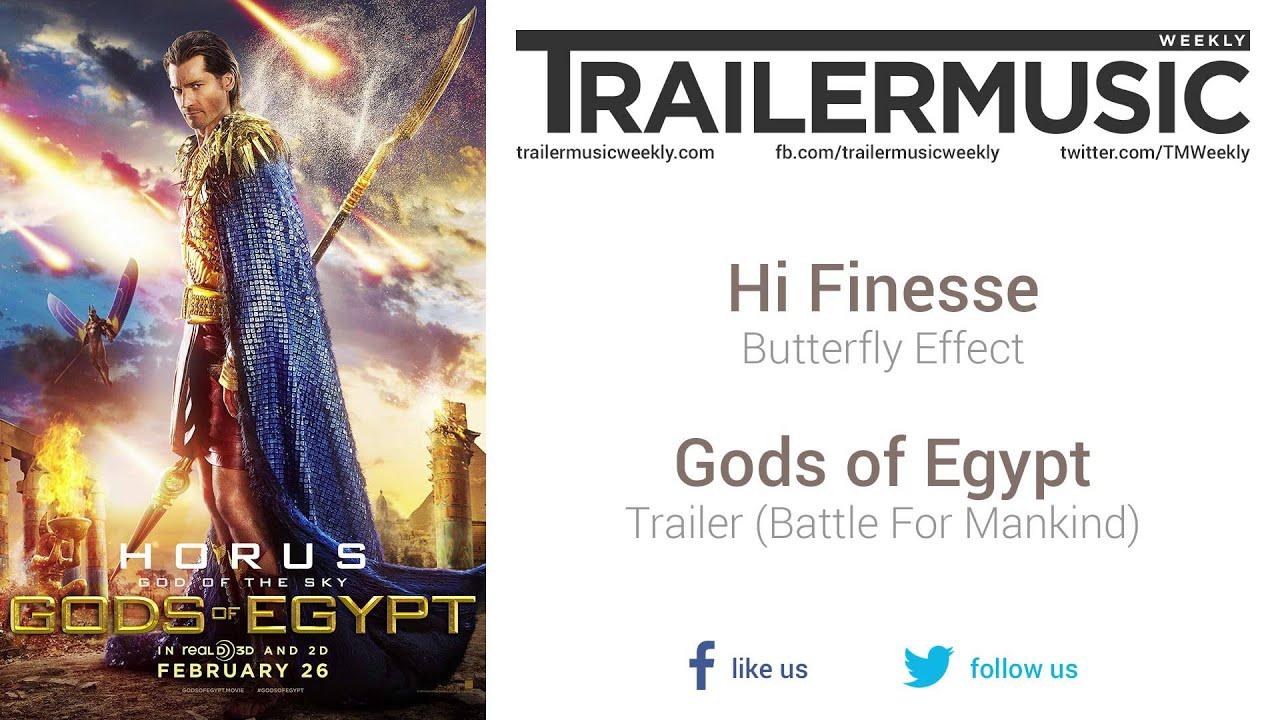 Gods of Egypt - Trailer (Battle For Mankind) Music #2 (Hi-Finesse -  Butterfly Effect)