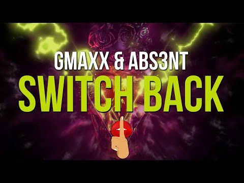 GMAXX & ABS3NT - Switch Back