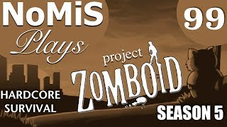 PROJECT ZOMBOID HARDCORE SURVIVAL | BUILD 40 | EP 99 - 99 PROBLEMS, BUT THE ZEDS AIN'T ONE