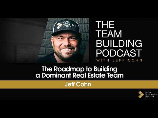 The Roadmap to Building a Dominant Real Estate Team