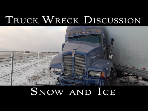 Truck Wreck Discussion: Snow and Ice