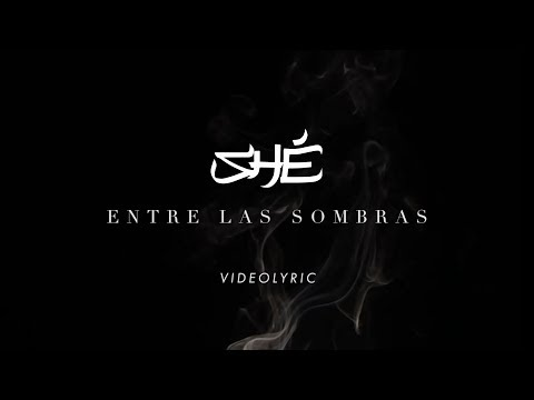 SHÉ - Entre las sombras (Audio & Letra)