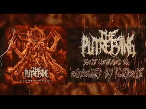 THE PUTREFYING - CONSUMED BY PLEASURE (FEAT.  IAN JEKELIS OF ABORTED) [OFFICIAL TRACK PREMIERE 2017]