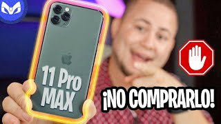 NO COMPRAR iPhone 11 PRO MAX!!!!!!!!