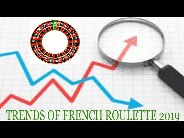TRENDS OF FRENCH ROULETTE 2019 ✅