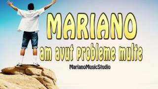 MARIANO - Am avut probleme multe 2017