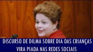 Discurso de Dilma sobre dia das crianças vira piada nas redes sociais