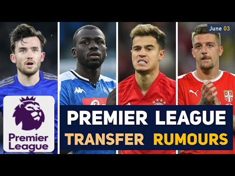 TRANSFER NEWS: PREMIER LEAGUE TRANSFER NEWS AND RUMOURS WITH UPDATES (JUNE)