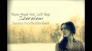 Rúzsa Magdi feat. Lotfi Begi - Szerelem - Dean Axis