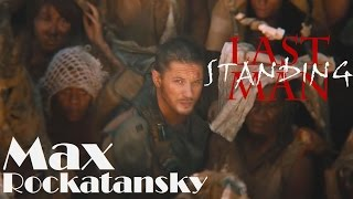 Max Rockatansky || Last Man Standing [Mad Max: Fury Road] streaming