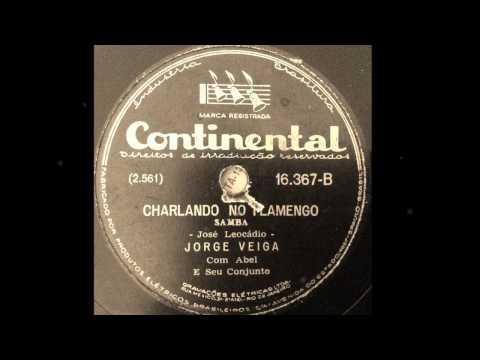 Jorge Veiga - Abel e seu Conjunto - CHARLANDO NO FLAMENGO - samba de José Leocádio