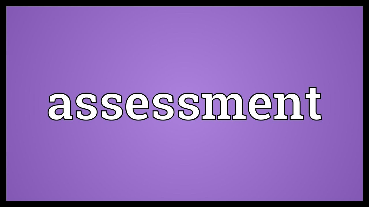 Assessment Meaning Youtube Further, to assess the progress of the quality initiatives that have been undertaken by ssa in the state and in the districts from time to time, and to find the extent of progress made compared to the preceding year, it has. assessment meaning