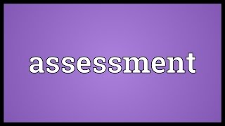 Assessment Meaning
