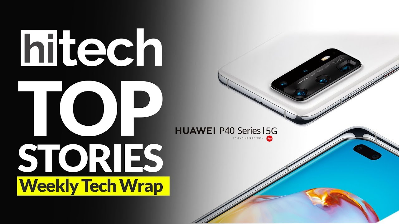 Huawei P40 Series, Samsung Galaxy Fold Android 10 & More | Weekly Tech Wrap