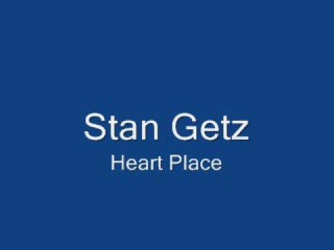 Stan Getz - Heart Place