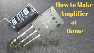 How to Make Amplifier at Home 2sc5200 Mosfet 100 Watt Power Full AMP Diy Audio Amplifier