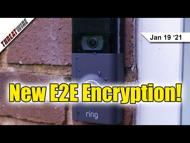 Ring Adds E2EE, Ubiquiti Suffers a Data Breach - ThreatWire