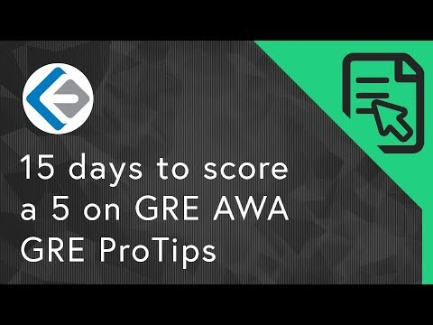15 Days To Score A 5 On GRE AWA | GRE ProTips