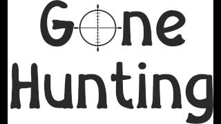 Gone Hunting!!