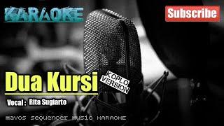 Download Dua Kursi |KOPLO VERSION| -Rita Sugiarto- KARAOKE