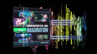 Roman Messer feat. Ange - Imagination (Original Mix)