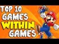 Top 10 Games WITHIN Games!
