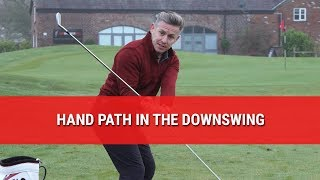 HAND PATH IN THE DOWNSWING