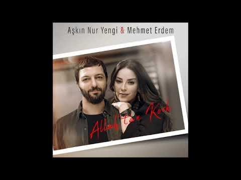 Aşkın Nur Yengi, Mehmet Erdem - Allah'tan Kork