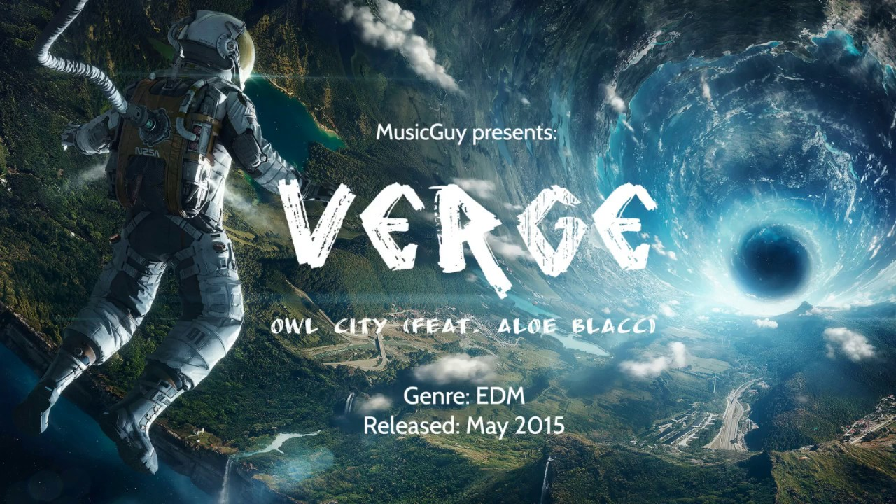Released may 05 2017 genres electronic dance -  Electro Dance Music Owl City Verge Feat Aloe Blacc