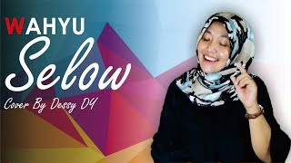 Wahyu - Selow Cover By Dessy Dy