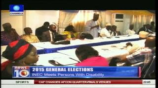 News@10: INEC Assures Persons With Disability Of Better Treatment Ahead Of Polls 28/01/15 Pt.1