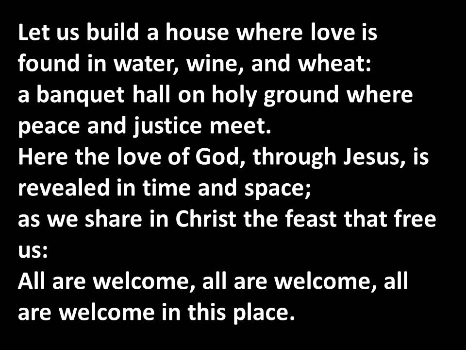 Let us build a house where love can dwell - YouTube