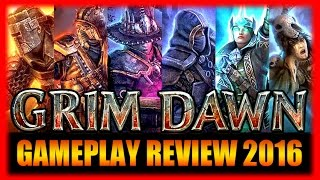 Still Worth Playing? Grim Dawn in 2016 Gameplay Review 2016