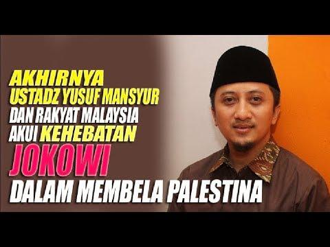 AKHIRNYA USTADZ YUSUF MANSYUR DAN RAKYAT MALAYSIA AKUI KEHEBATAN JOKOWI DALAM MEMBELA PALESTINA