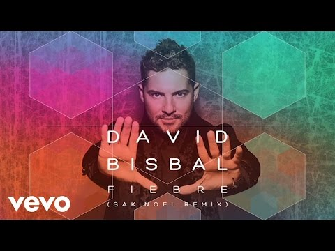 David Bisbal - Fiebre (Sak Noel Remix / Audio)