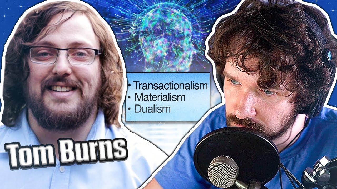 Talking w/ Tom Burns - Materialism, Afterlife, Ender's Game and More