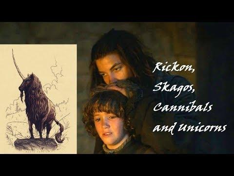 Rickon, Skagos, Cannibals And Unicorns