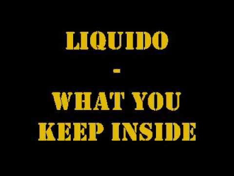 Liquido - What you keep inside