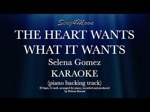 The Heart Wants What It Wants (Piano Karaoke instrumental) Selena Gomez