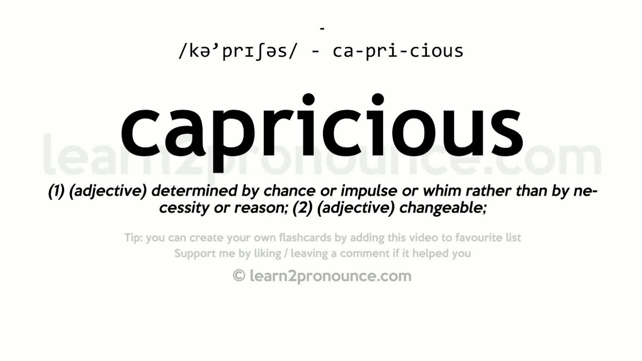 Capricious pronunciation and definition - YouTube
