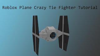 Roblox Plane Crazy-Tie Fighter Tutorial