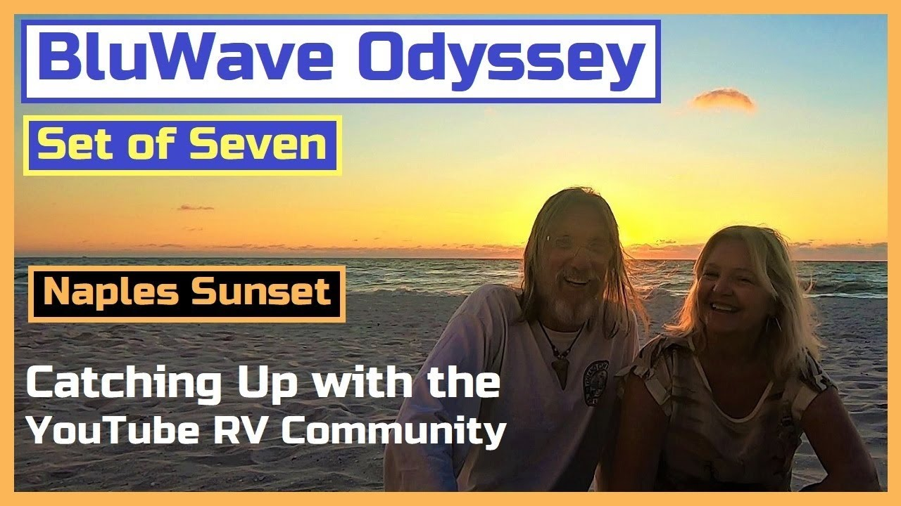 BluWave Odyssey Set of 7 - Catching up with the YouTube RV Community with a Naples, Florida Sunset